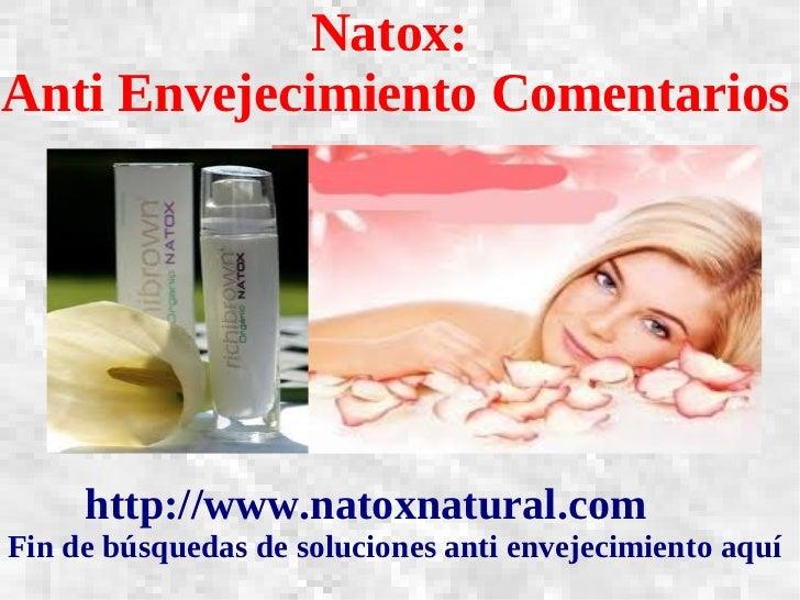Natox:Anti Envejecimiento Comentarios     http://www.natoxnatural.comFin de búsquedas de soluciones anti envejecimiento aquí