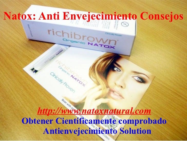 Natox: Anti Envejecimiento Consejos      http://www.natoxnatural.com   Obtener Científicamente comprobado        Antienvej...