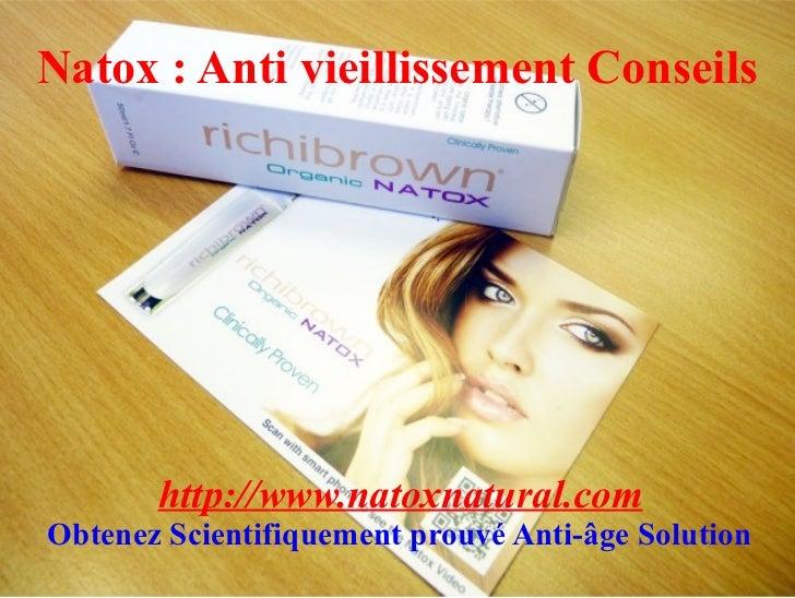 Natox : Anti vieillissement Conseils       http://www.natoxnatural.comObtenez Scientifiquement prouvé Anti-âge Solution