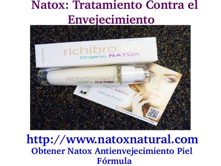 Natox:TratamientoContrael        Envejecimientohttp://www.natoxnatural.com ObtenerNatoxAntienvejecimientoPiel...
