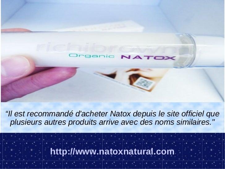 """""""Il est recommandé dacheter Natox depuis le site officiel que  plusieurs autres produits arrive avec des noms similaires.""""..."""