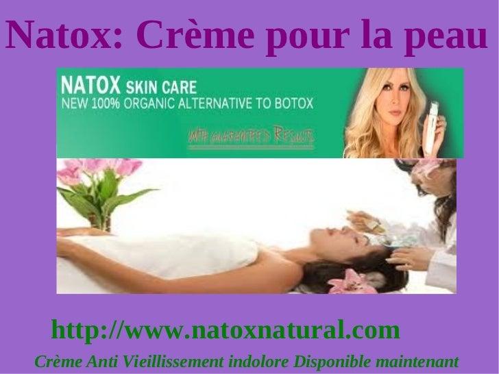 Natox: Crème pour la peau   http://www.natoxnatural.com Crème Anti Vieillissement indolore Disponible maintenant