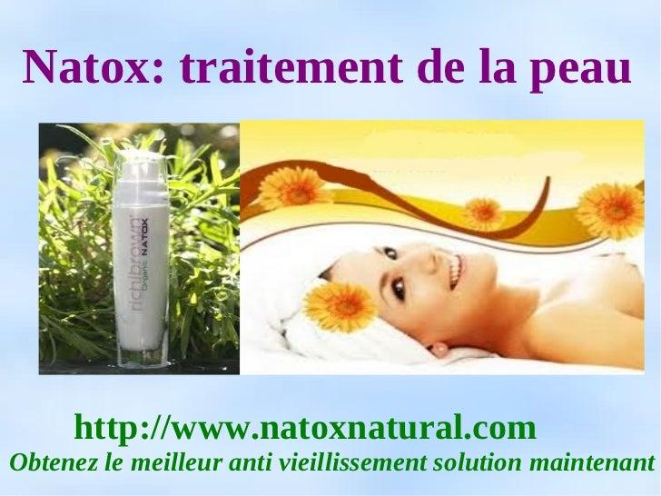 Natox: traitement de la peau     http://www.natoxnatural.comObtenez le meilleur anti vieillissement solution maintenant