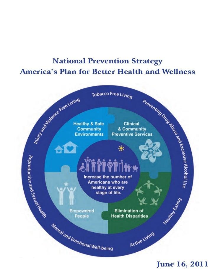 National Prevention StrategyAmerica's Plan for Better Health and Wellness                                   June 16, 2011