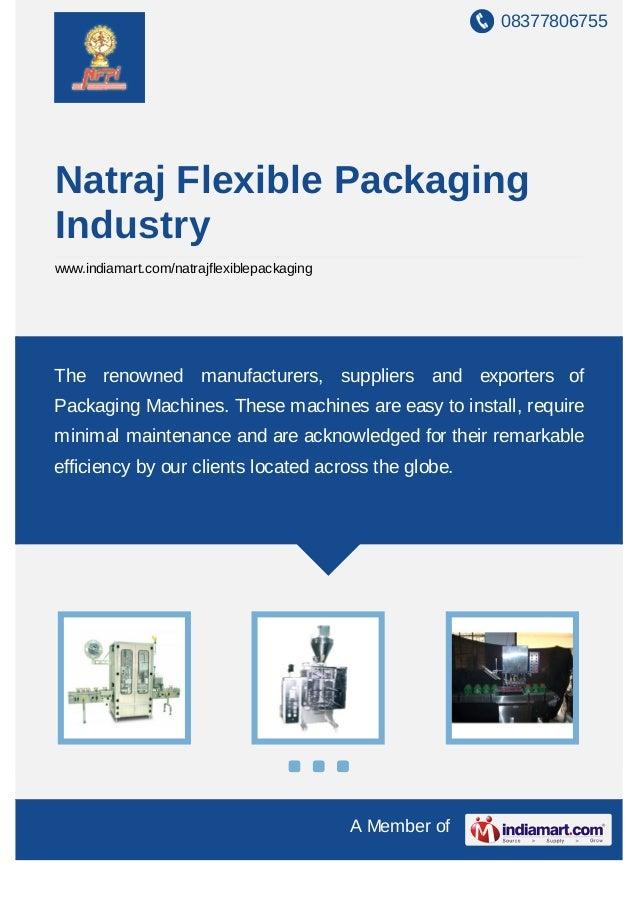 08377806755 A Member of Natraj Flexible Packaging Industry www.indiamart.com/natrajflexiblepackaging The renowned manufact...