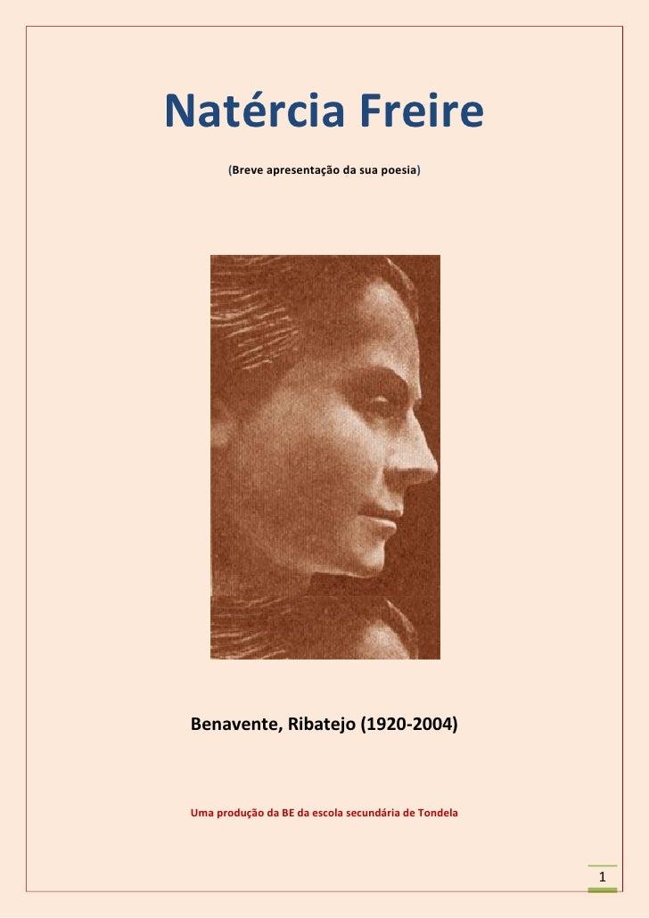 Natércia Freire         (Breve apresentação da sua poesia)      Benavente, Ribatejo (1920-2004)     Uma produção da BE da ...