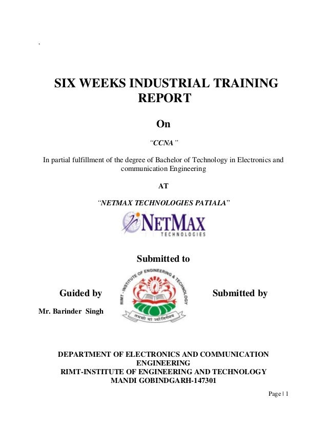 ,       SIX WEEKS INDUSTRIAL TRAINING                  REPORT                                          On                 ...