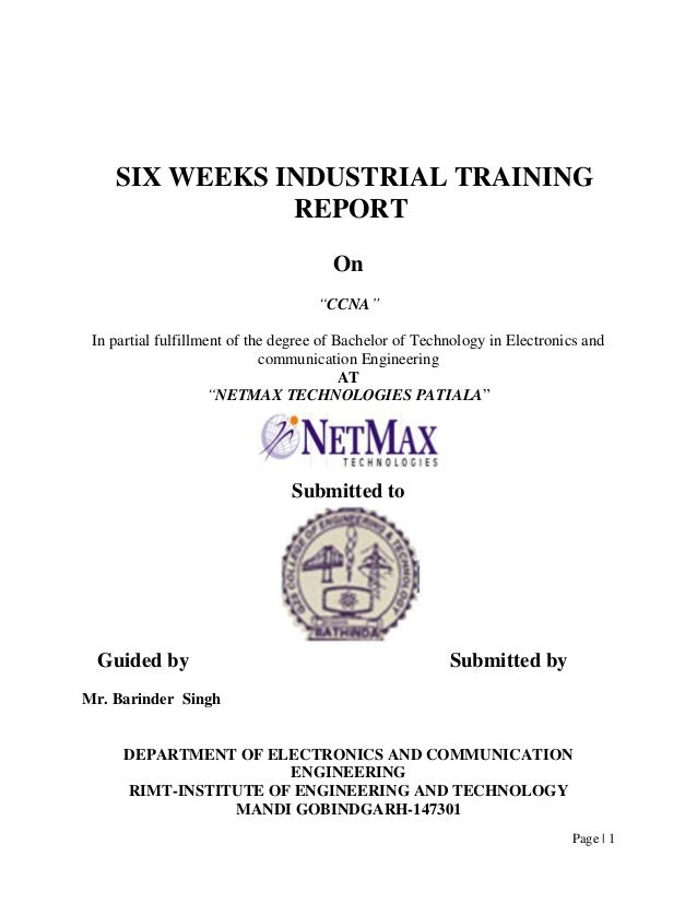 SIX WEEKS INDUSTRIAL TRAINING               REPORT                                       On                               ...