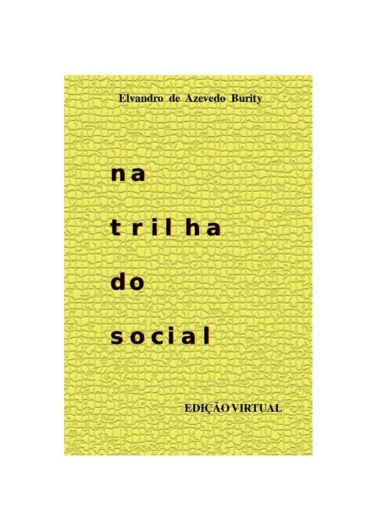 Elvandro de Azevedo BurityNA naTRILHA trilhaDO doSOCIAL social            EDIÇÃO VIRTUAL