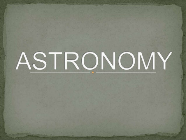 Astronomy is a natural science that is the study of celestial objects (such as moons, planets, stars, nebulae, and galaxie...