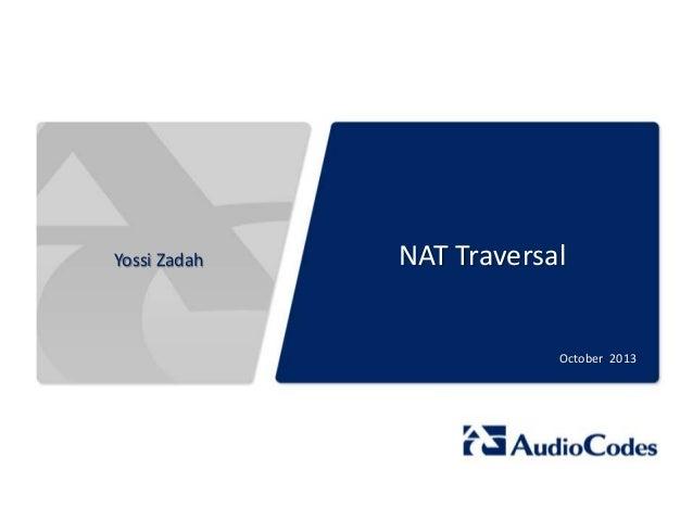 Yossi Zadah  NAT Traversal  October 2013
