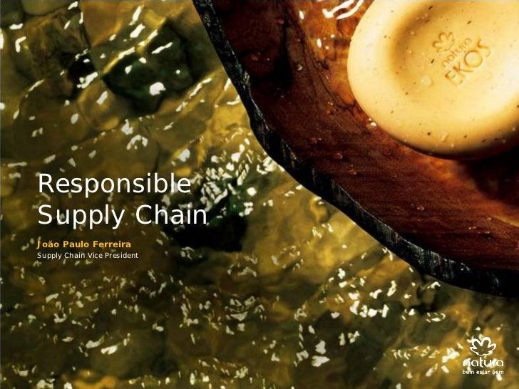 ResponsibleSupply ChainJoão Paulo FerreiraSupply Chain Vice President