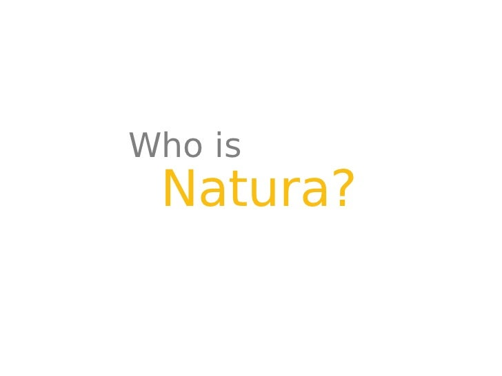 Who is Natura?