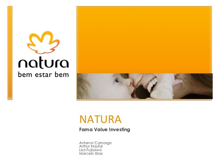 NATURA Fama Value Investing Antenor Camargo Arthur Naufal  Lisa Fujisawa Marcelo Eiras