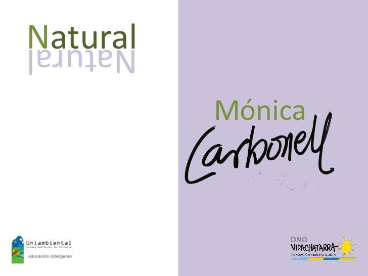 NaturalNatural          Mónica