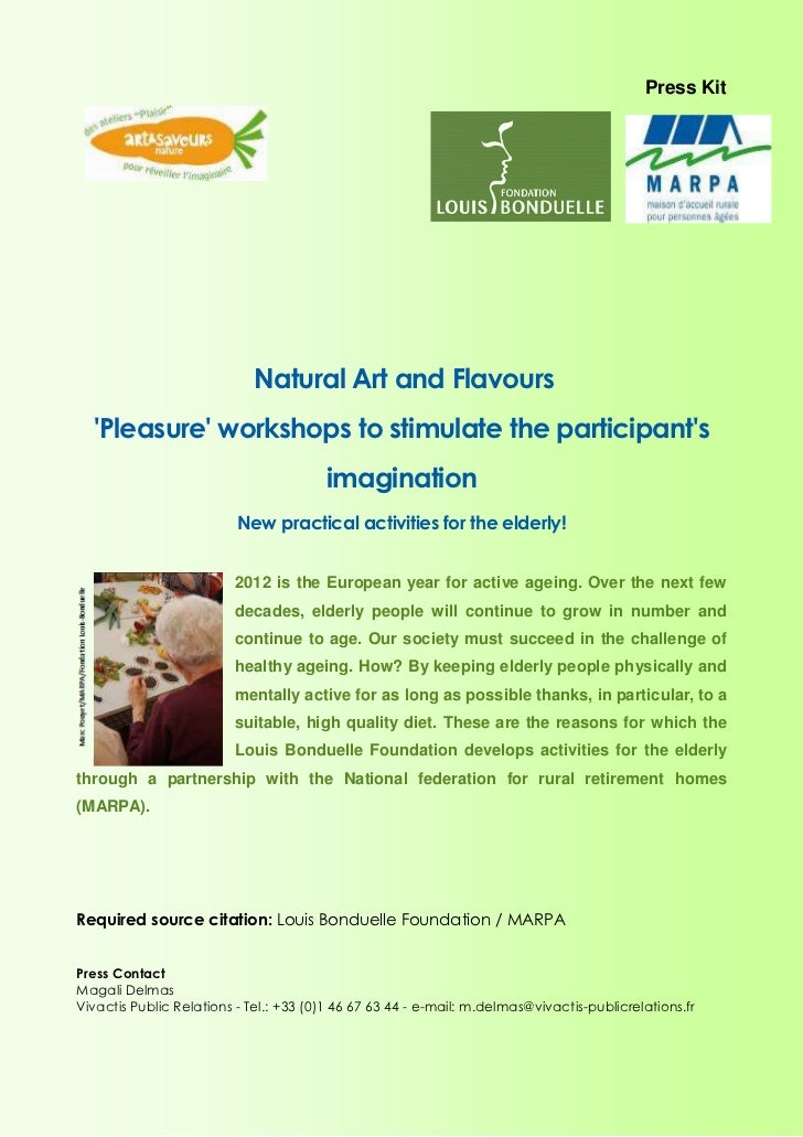 Press Kit                             Natural Art and Flavours  Pleasure workshops to stimulate the participants          ...