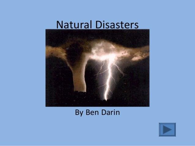 Natural Disasters By Ben Darin