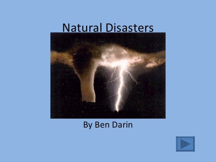 Natural Disasters By Ben Darin