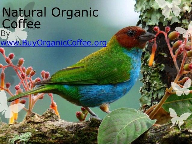 By www.BuyOrganicCoffee.org Natural Organic Coffee