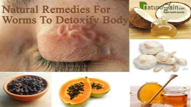 Natural Reme s For Worms To Detoxify Body And Make Clean