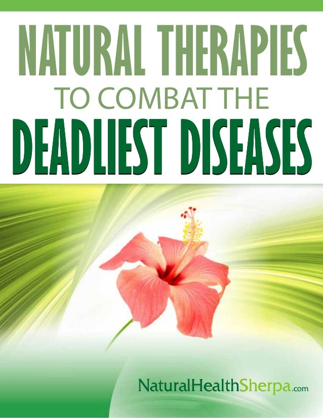 NATURAL THERAPIES TO COMBAT THE DEADLIEST DISEASESDEADLIEST DISEASES NaturalHealthSherpa.com