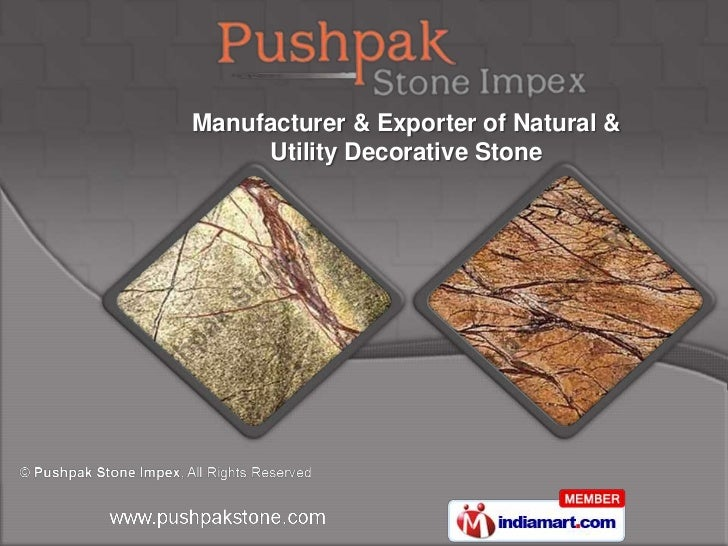 Manufacturer & Exporter of Natural &     Utility Decorative Stone