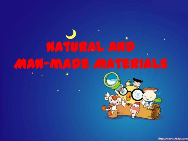 Natural andMan-made Materials