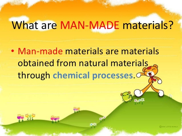 Resultado de imagen de natural and man made materials