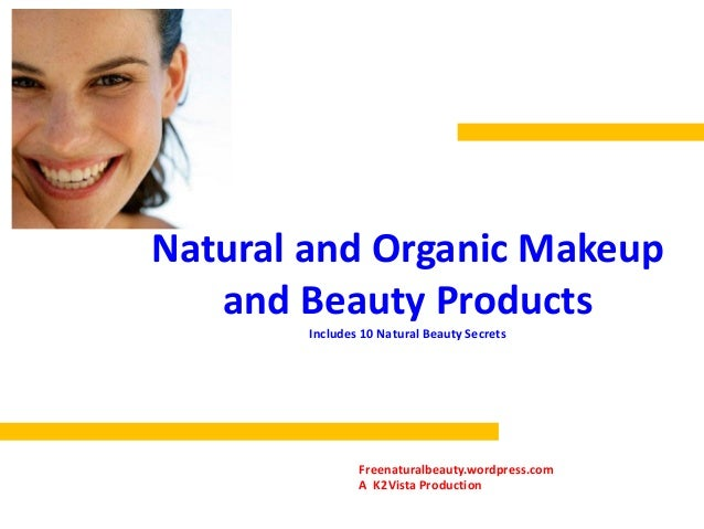 Natural and organic makeup and beauty products