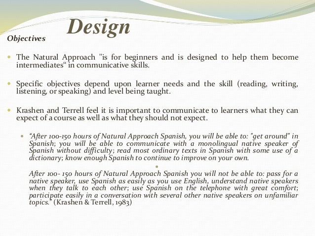 """Design  Objectives   The Natural Approach """"is for beginners and is designed to help them become  intermediates"""" in commun..."""
