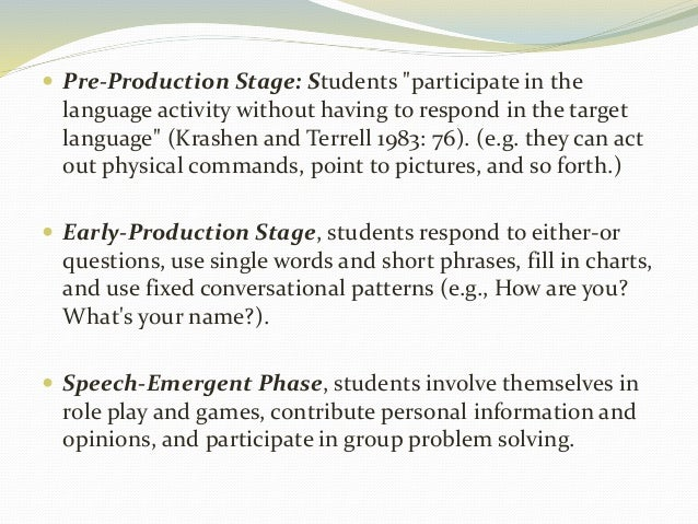 """ Pre-Production Stage: Students """"participate in the  language activity without having to respond in the target  language""""..."""