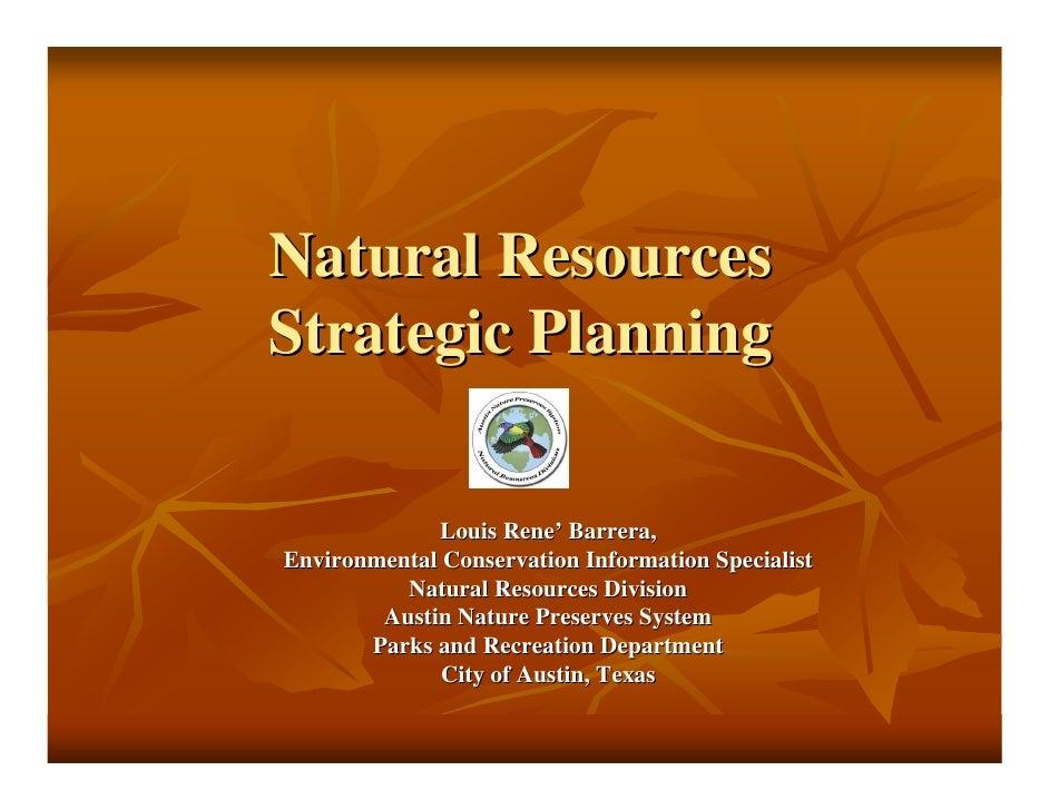Natural Resources Strategic Planning               Louis Rene' Barrera, Environmental Conservation Information Specialist ...
