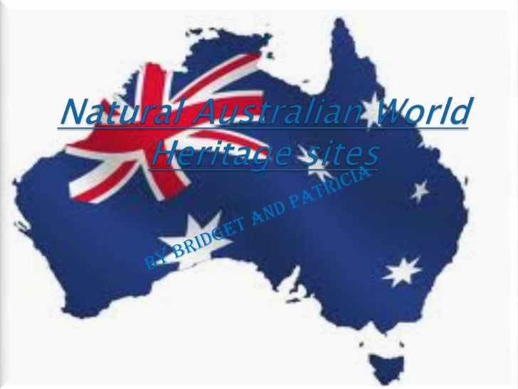Natural Australian World Heritage sites<br />By Bridget and Patricia<br />