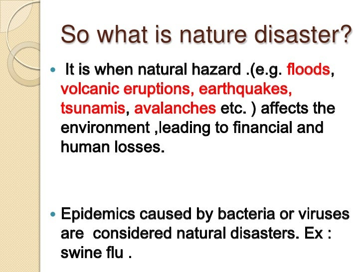 natural human caused disasters essay Natural and human-caused disasters affect thousands of people each year major adverse events such as these have the potential to cause catastrophic loss of life and physical destruction.