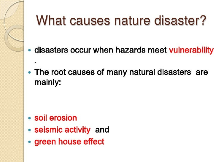 a natural disaster essay Natural disasters happen when the effects of a natural hazard cause serious problems for the people they affect, either in maintaining or improving their standard of living this can be an economic effect (destroying crops for example), a social one (e.