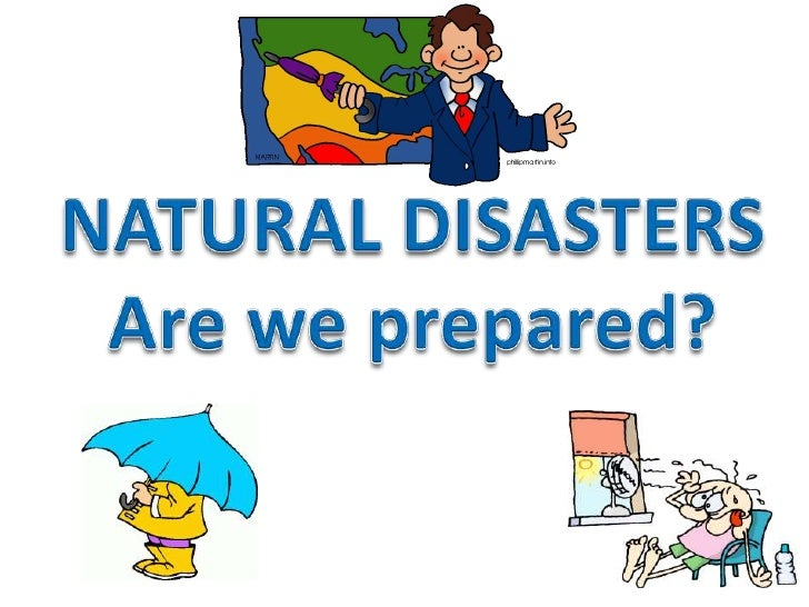 NATURAL DISASTERS<br />Are weprepared?<br />