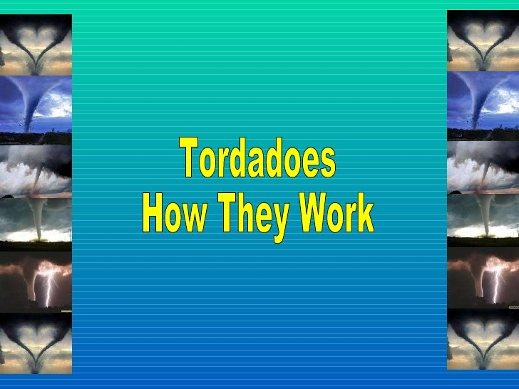 Tordadoes How They Work