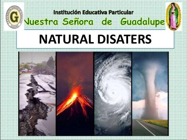 Teacher: Yunior Lucho Martinez NATURAL DISATERS