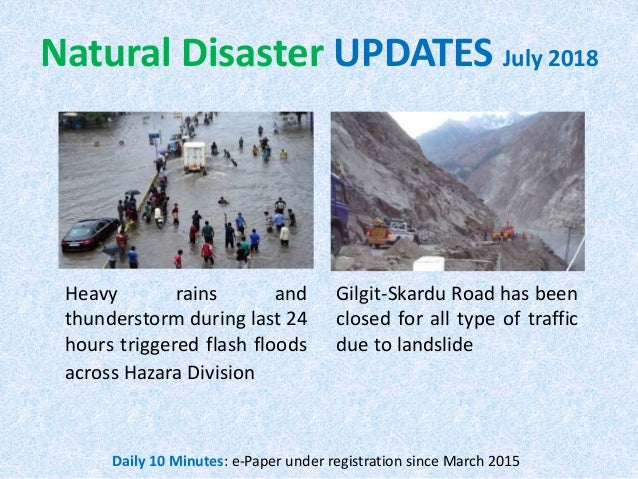 Natural Disaster UPDATES July 2018 Gilgit-Skardu Road has been closed for all type of traffic due to landslide Heavy rains...
