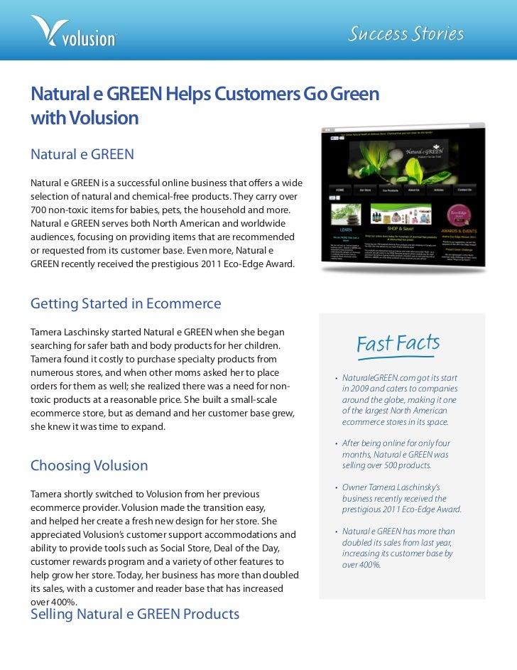 Success StoriesNatural e GREEN Helps Customers Go Greenwith VolusionNatural e GREENNatural e GREEN is a successful online ...