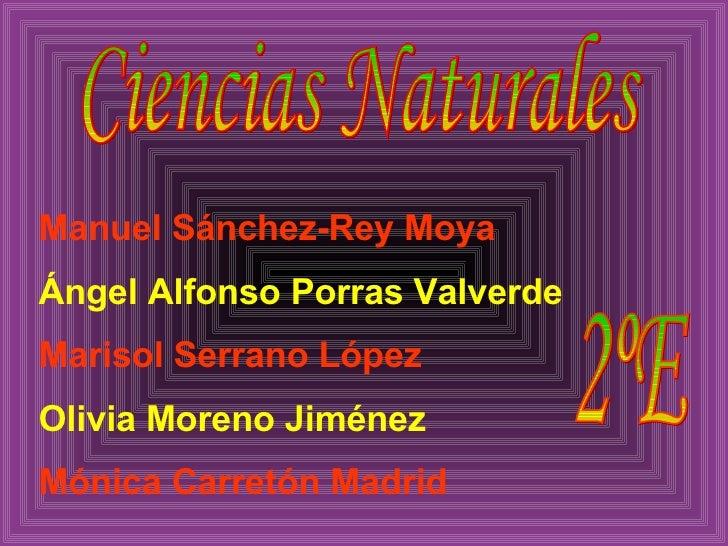 Ciencias Naturales Manuel Sánchez-Rey Moya Ángel Alfonso Porras Valverde Marisol Serrano López Olivia Moreno Jiménez Mónic...
