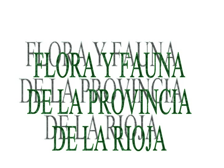 FLORA Y FAUNA DE LA PROVINCIA DE LA RIOJA