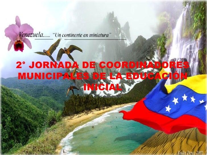 2° JORNADA DE COORDINADORES MUNICIPALES DE LA EDUCACIÓN INICIAL