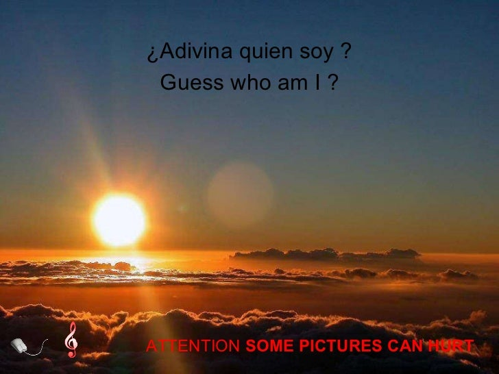 Guess who am I ? ¿Adivina quien soy ? ATTENTION  SOME PICTURES CAN HURT