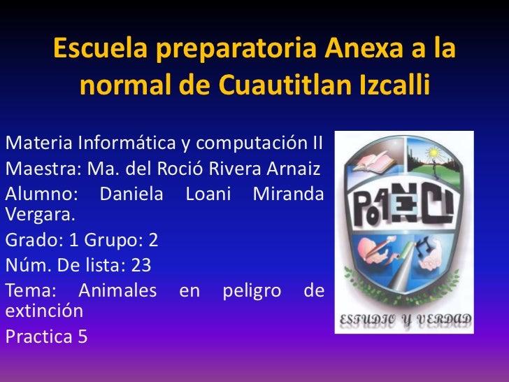Escuela preparatoria Anexa a la       normal de Cuautitlan IzcalliMateria Informática y computación IIMaestra: Ma. del Roc...