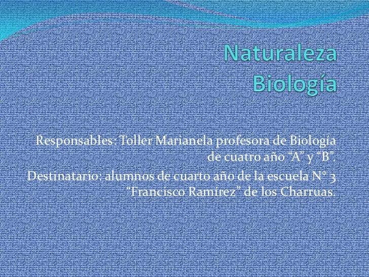 """Responsables: Toller Marianela profesora de Biología                               de cuatro año """"A"""" y """"B"""".Destinatario: a..."""