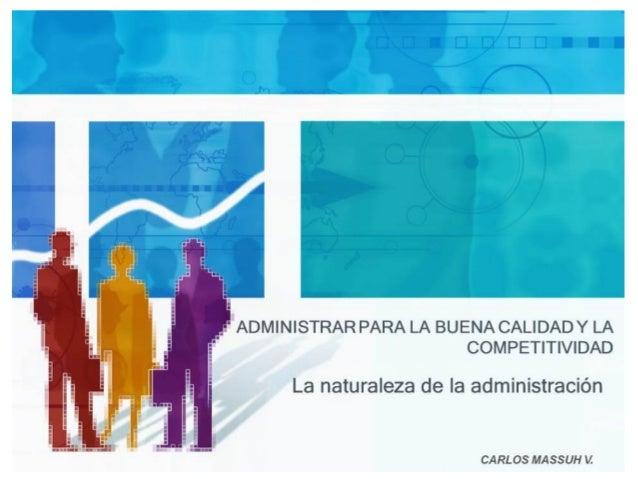 PROFESOR: ING.COM.CARLOS MASSUH VILLAVICENCIO MSC. ADMINISTRACIÓN GENERAL I INTRODUCCIÓN A LA ADMINISTRACIÓN