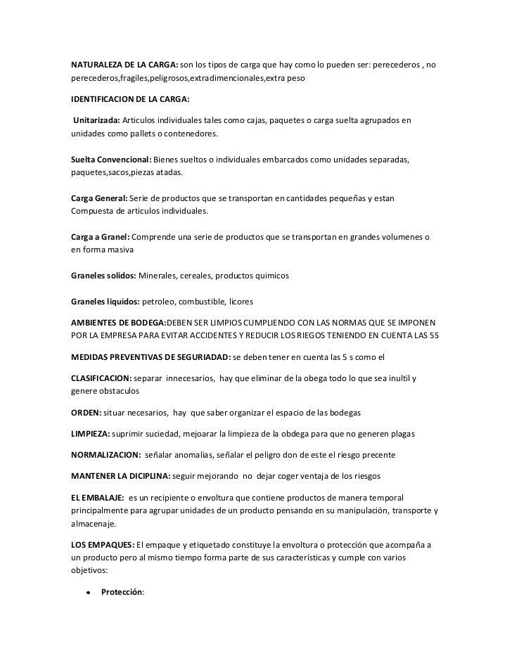 NATURALEZA DE LA CARGA: son los tipos de carga que hay como lo pueden ser: perecederos , no perecederos,fragiles,peligroso...