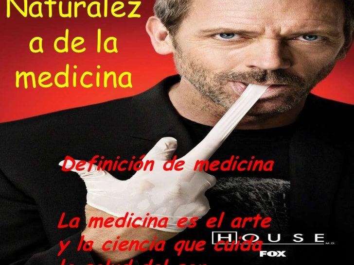 Naturalez a de lamedicina   Definición de medicina   La medicina es el arte   y la ciencia que cuida