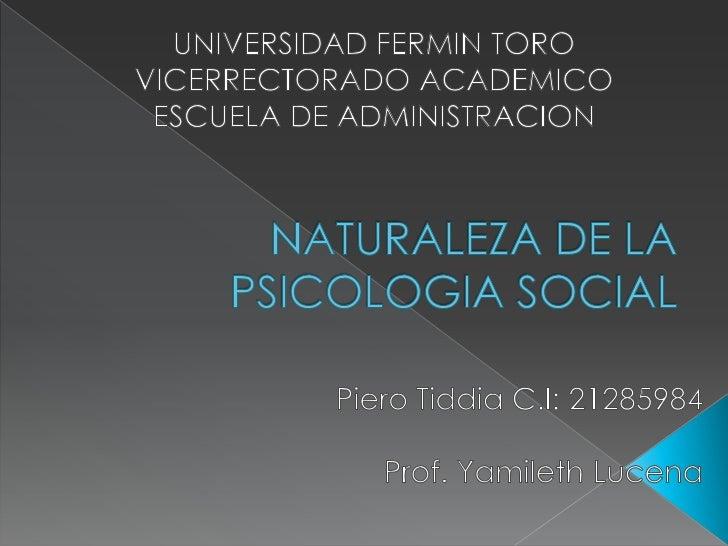    La psicología social es el estudio científico de cómo    los pensamientos, sentimientos y comportamientos de    las pe...
